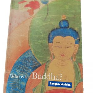 Who is the Buddha? -Sangharakshita