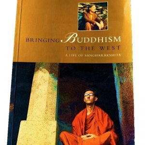 Bringing Buddhism to the West: Life of Sangharakshita